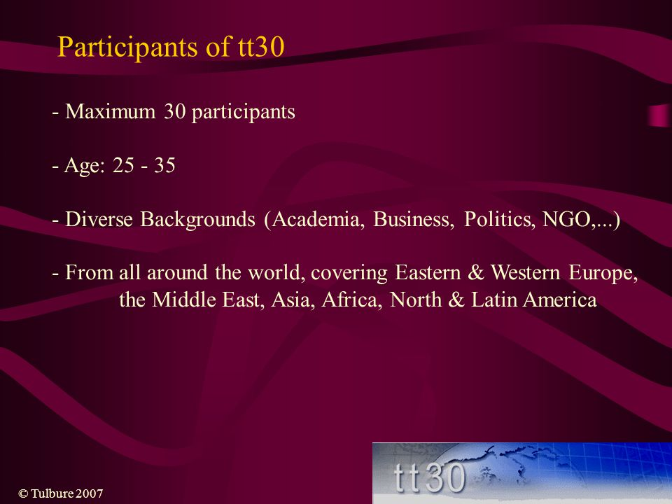 Participants of tt30 - Maximum 30 participants - Age: 25 - 35
