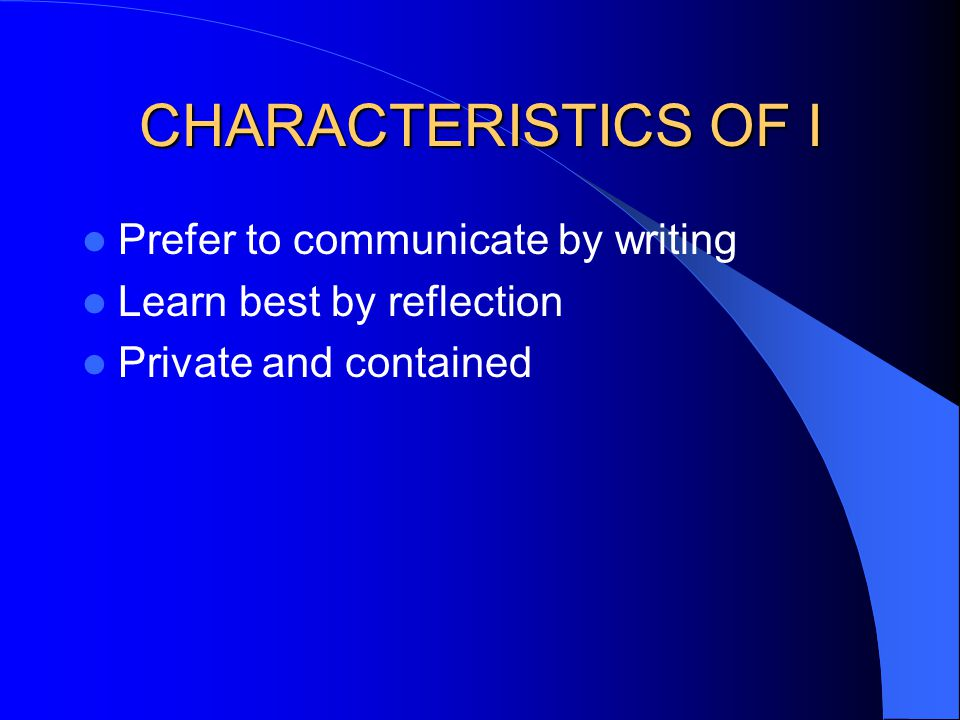 CHARACTERISTICS OF I Prefer to communicate by writing