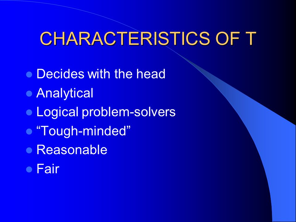 CHARACTERISTICS OF T Decides with the head Analytical
