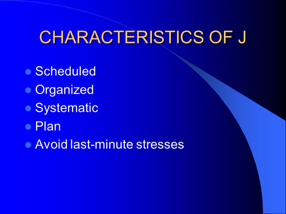 CHARACTERISTICS OF J Scheduled Organized Systematic Plan