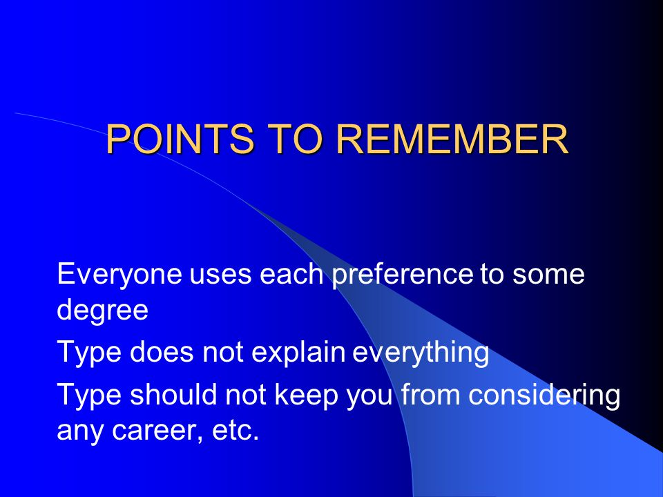 POINTS TO REMEMBER Everyone uses each preference to some degree
