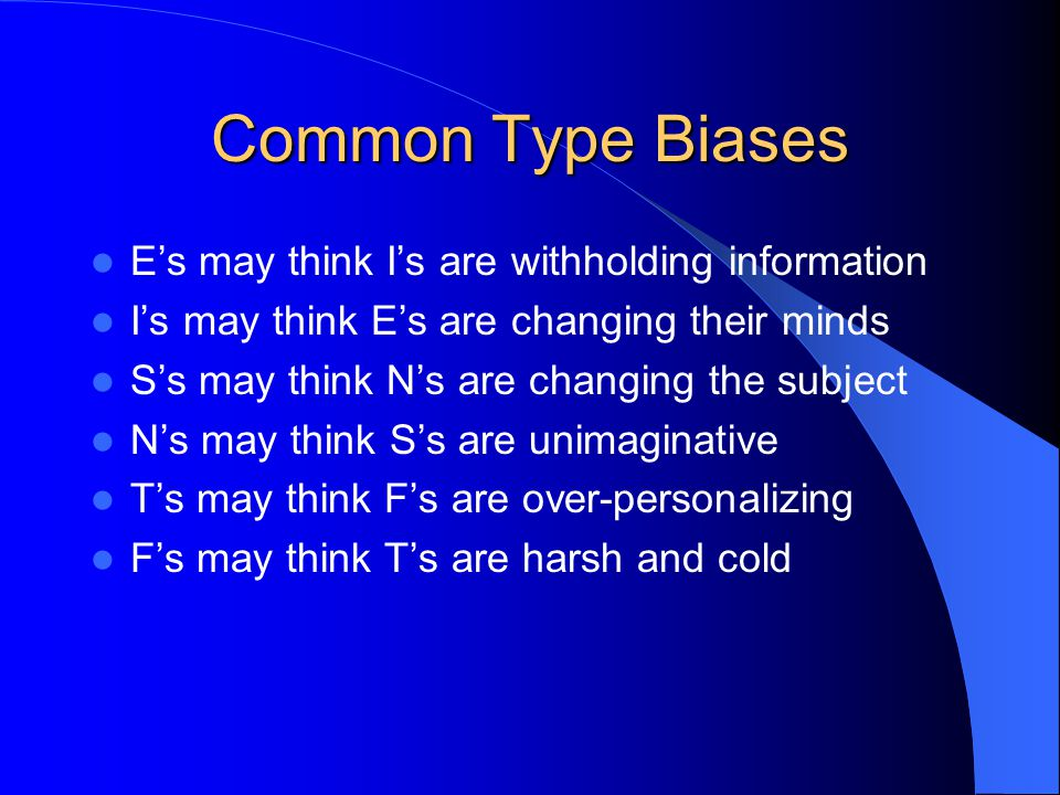 Common Type Biases E's may think I's are withholding information