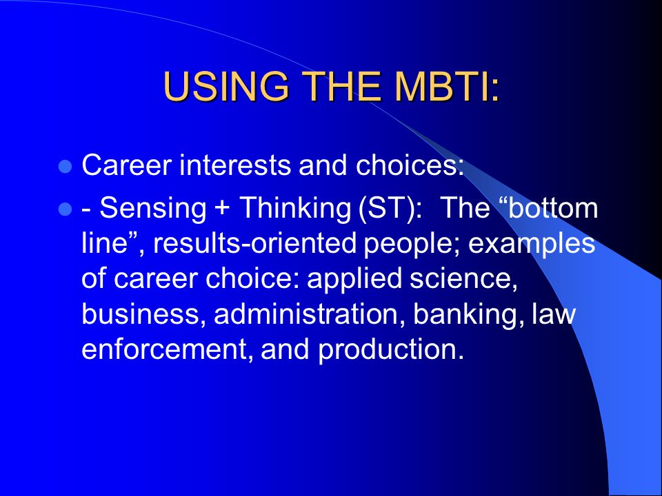 USING THE MBTI: Career interests and choices: