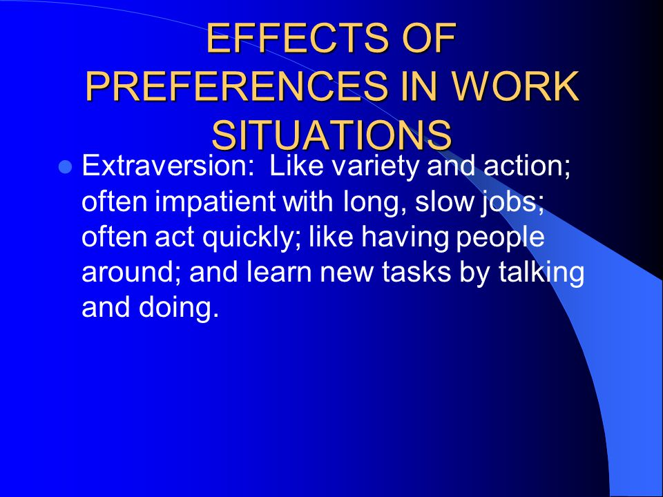 EFFECTS OF PREFERENCES IN WORK SITUATIONS