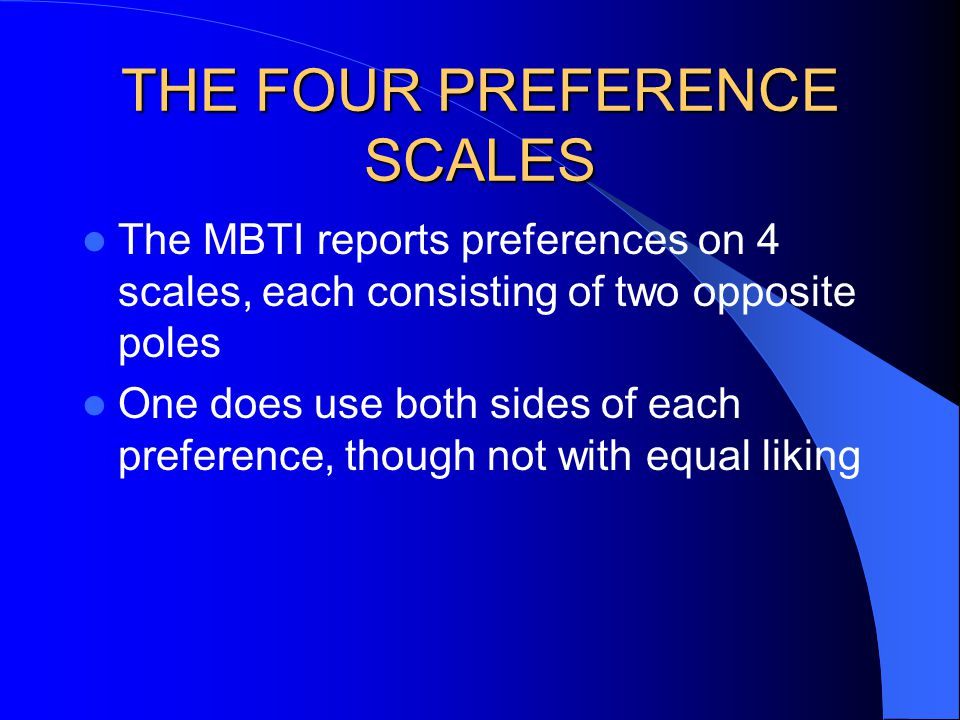 THE FOUR PREFERENCE SCALES