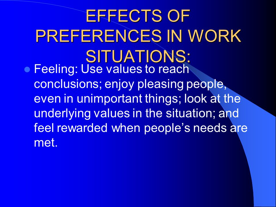 EFFECTS OF PREFERENCES IN WORK SITUATIONS: