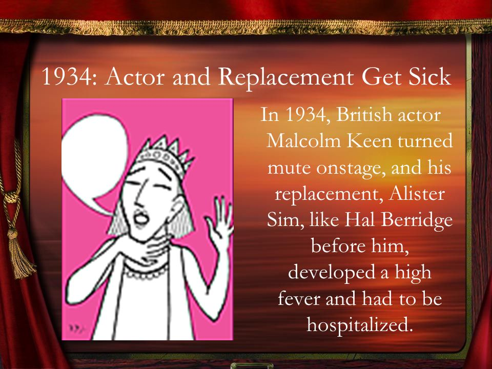 1934: Actor and Replacement Get Sick