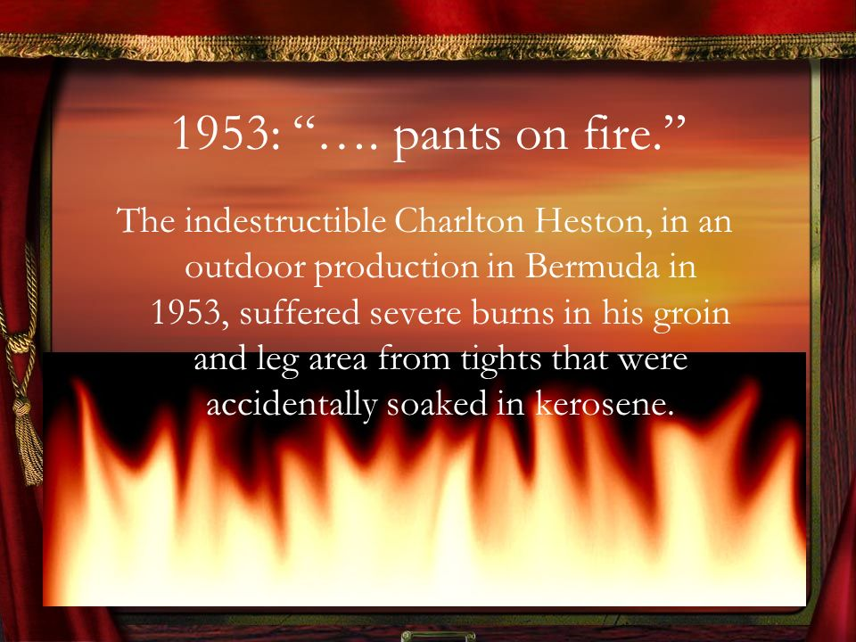 1953: …. pants on fire.