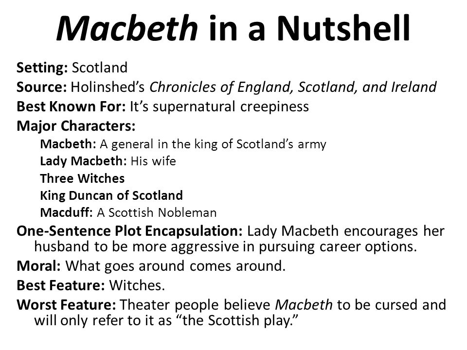 Macbeth in a Nutshell Setting: Scotland