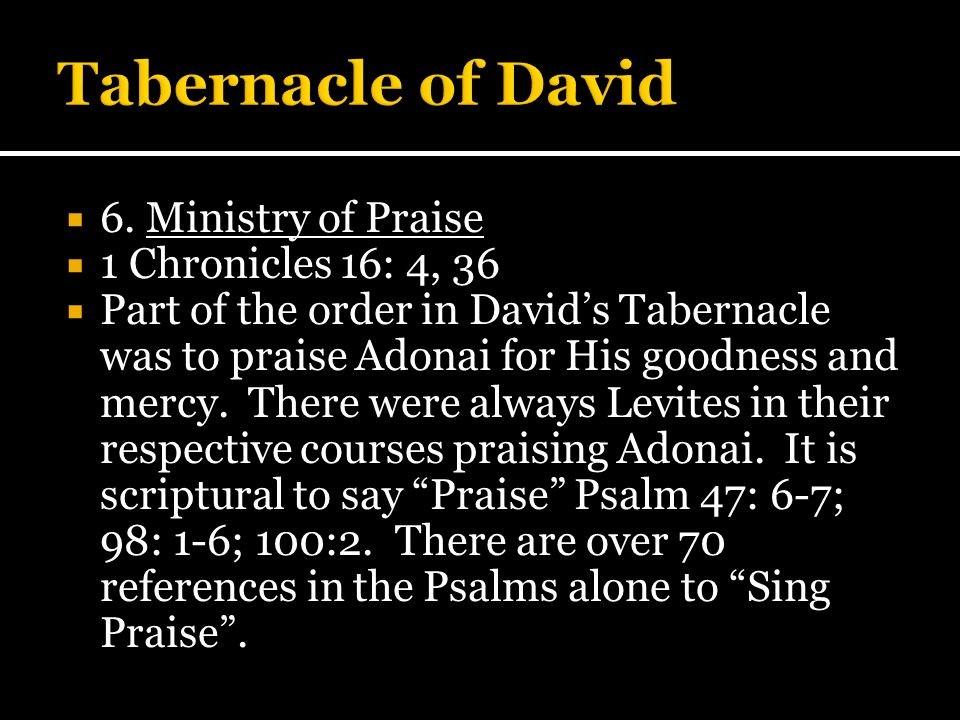 Tabernacle of David 6. Ministry of Praise 1 Chronicles 16: 4, 36