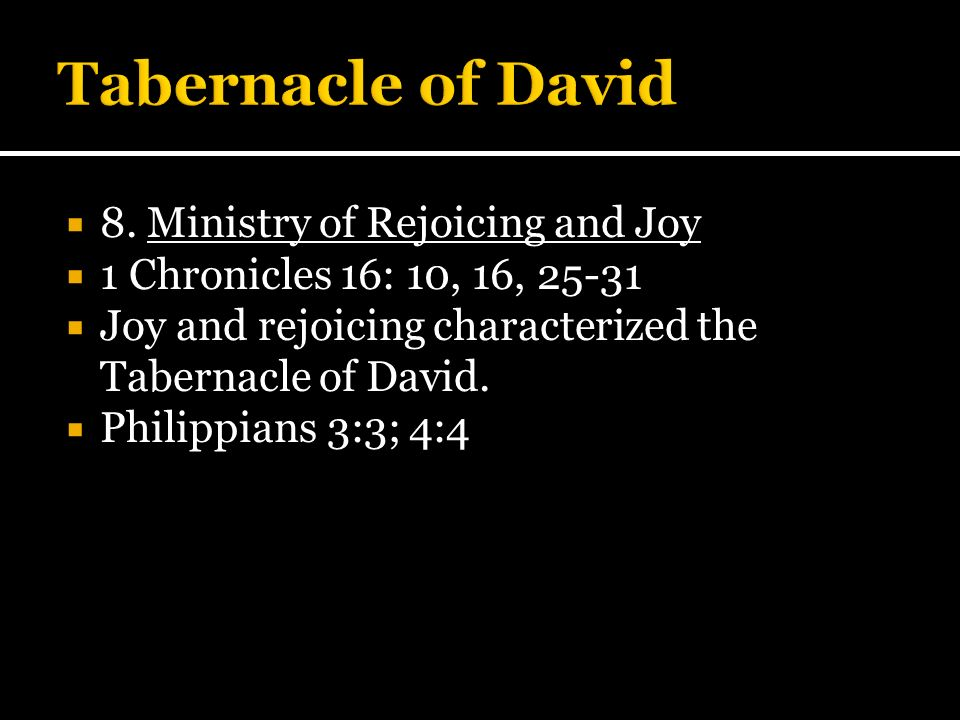 Tabernacle of David 8. Ministry of Rejoicing and Joy