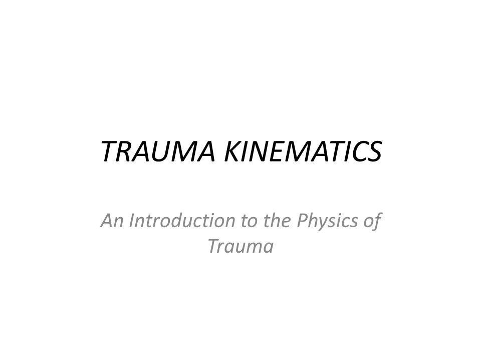 An Introduction to the Physics of Trauma