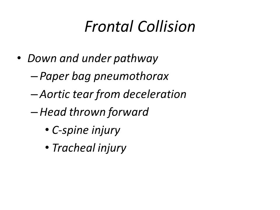 Frontal Collision Down and under pathway Paper bag pneumothorax