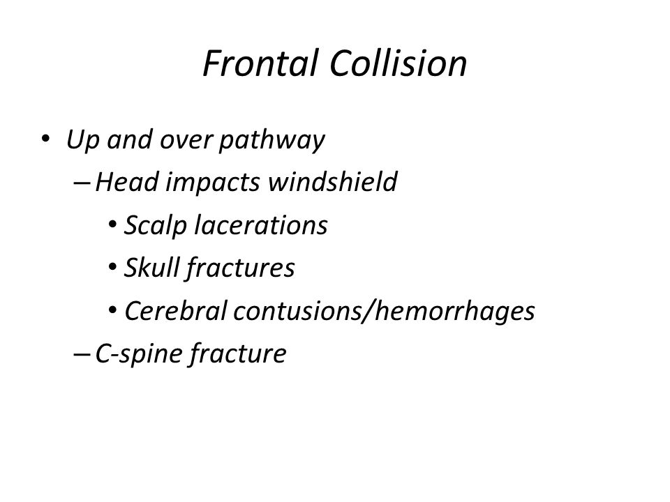 Frontal Collision Up and over pathway Head impacts windshield