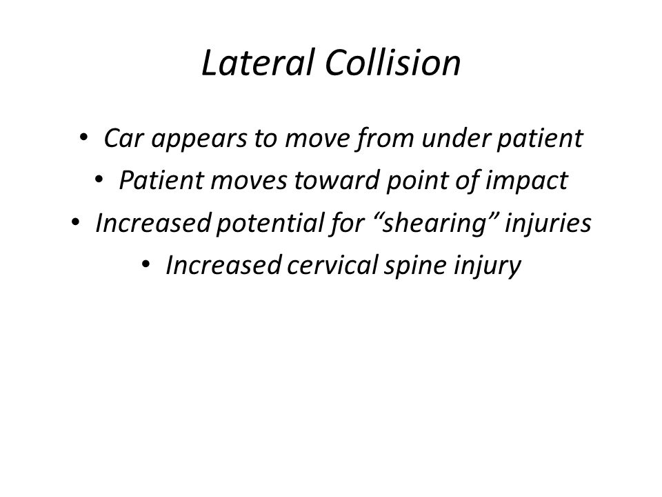 Lateral Collision Car appears to move from under patient