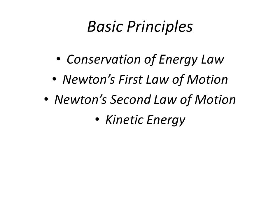 Basic Principles Conservation of Energy Law