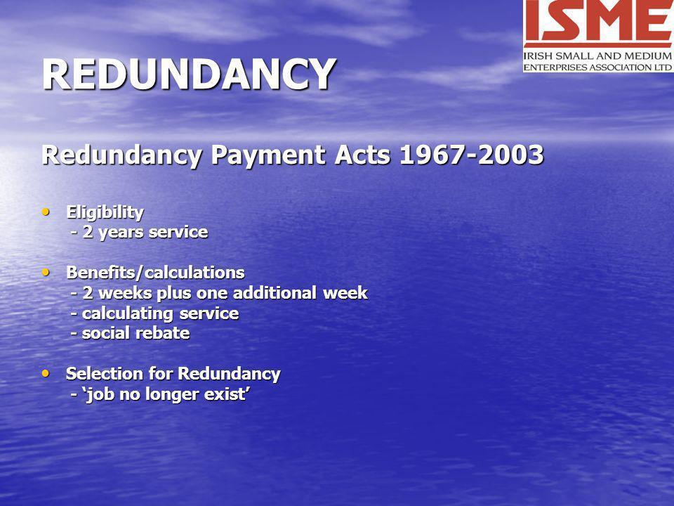 REDUNDANCY Redundancy Payment Acts 1967-2003 Eligibility