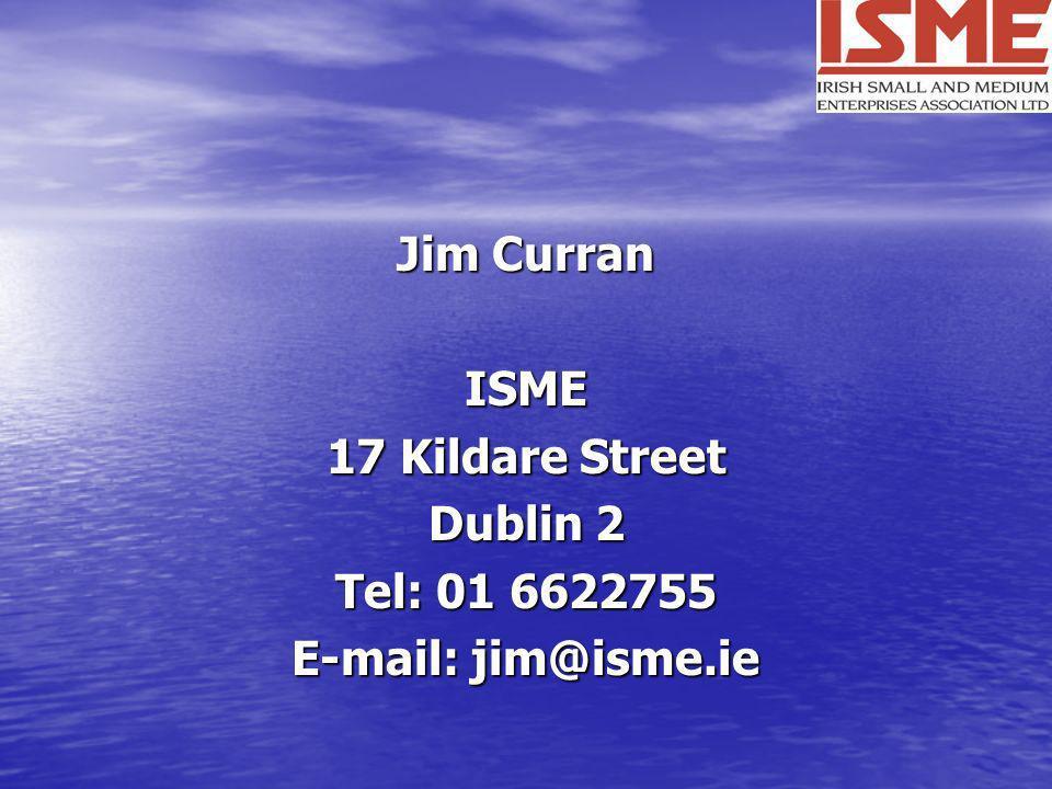 Jim Curran ISME 17 Kildare Street Dublin 2 Tel: 01 6622755 E-mail: jim@isme.ie