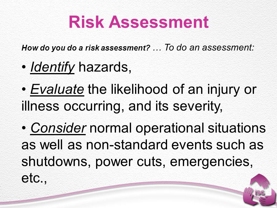 Risk Assessment Identify hazards,