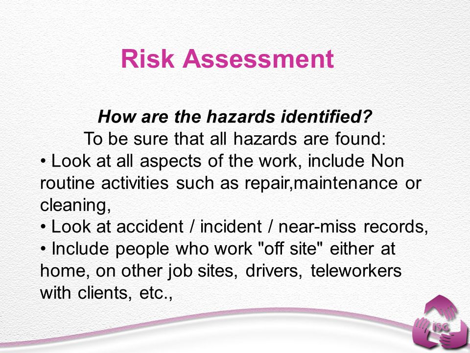 Risk Assessment How are the hazards identified