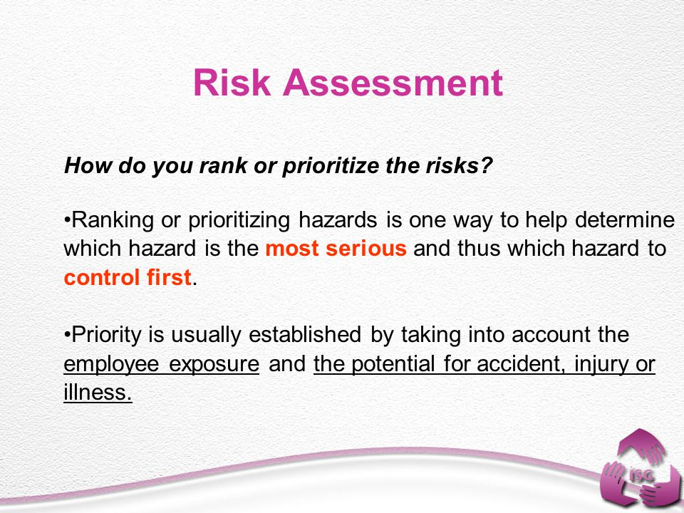 Risk Assessment How do you rank or prioritize the risks