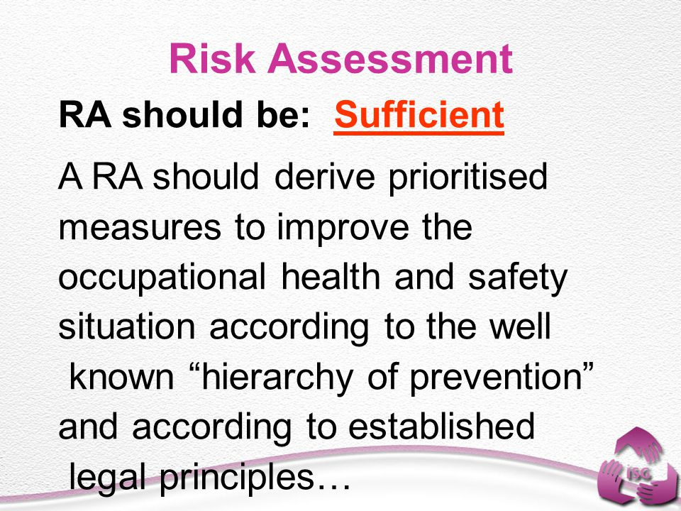 Risk Assessment RA should be: Sufficient