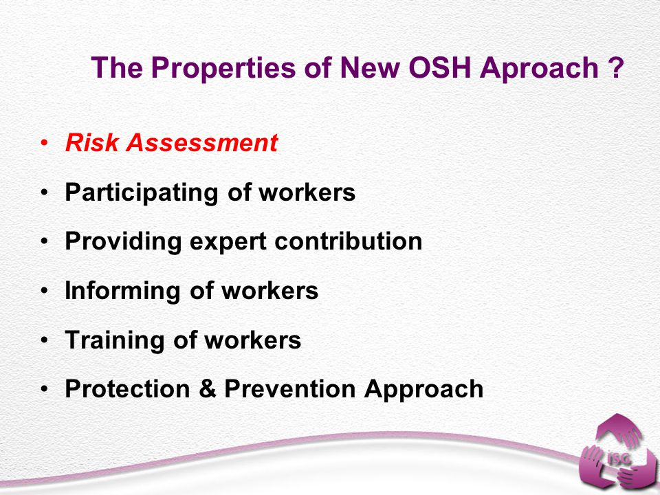 The Properties of New OSH Aproach