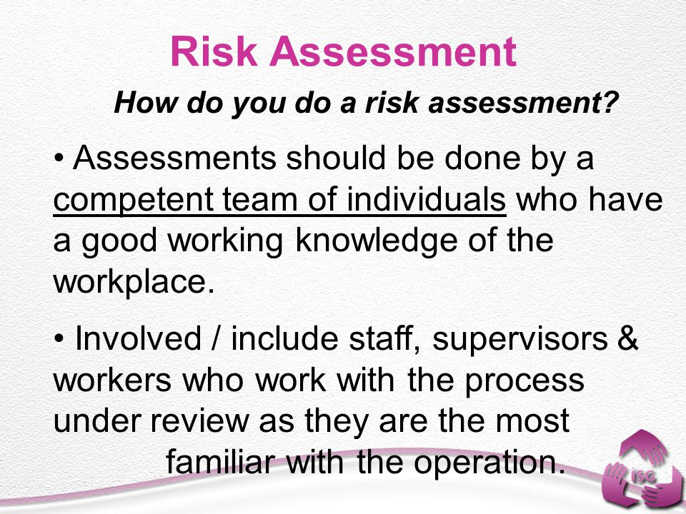 Risk Assessment How do you do a risk assessment