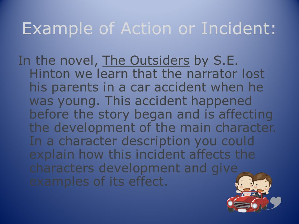 Example of Action or Incident:
