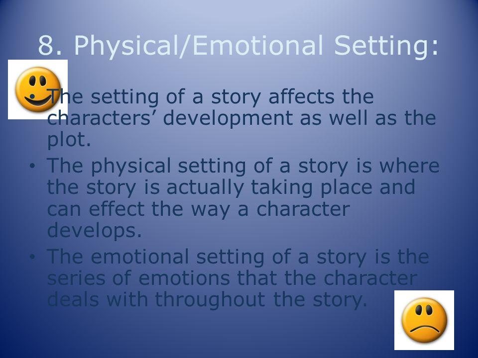 8. Physical/Emotional Setting: