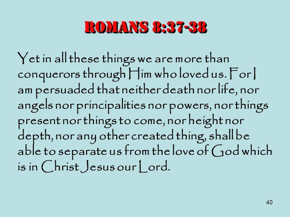 Romans 8:37-38