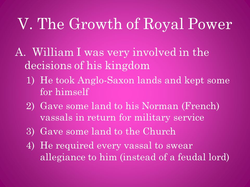 V. The Growth of Royal Power