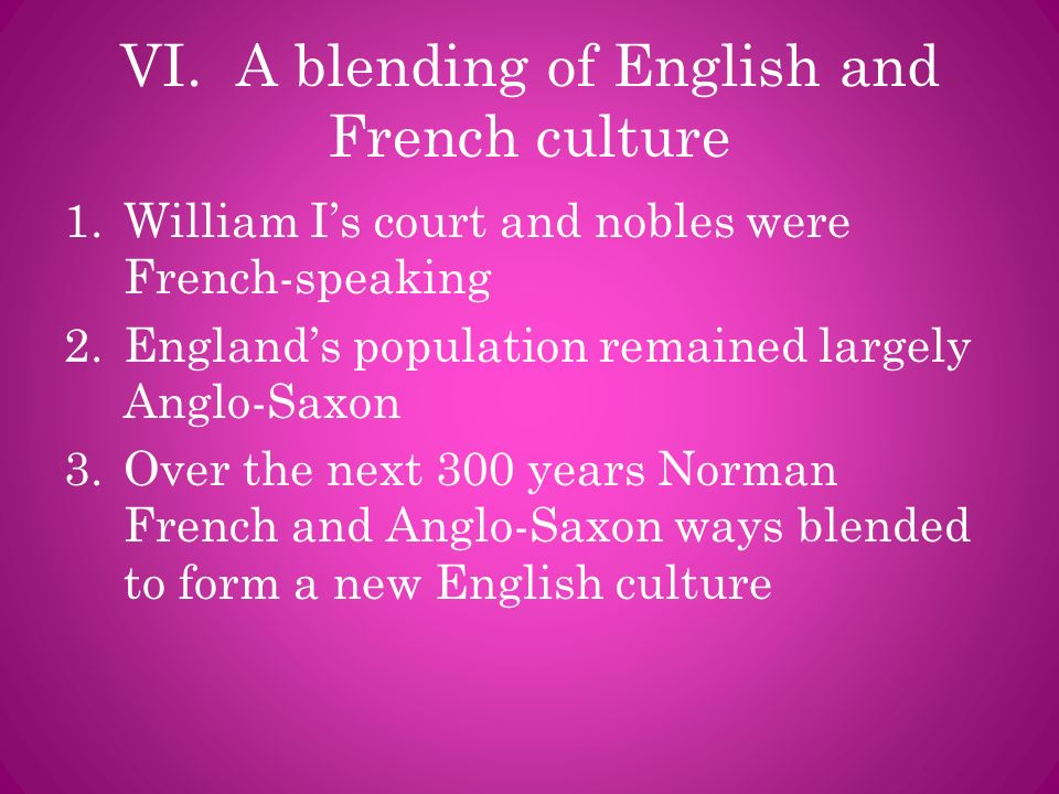 VI. A blending of English and French culture