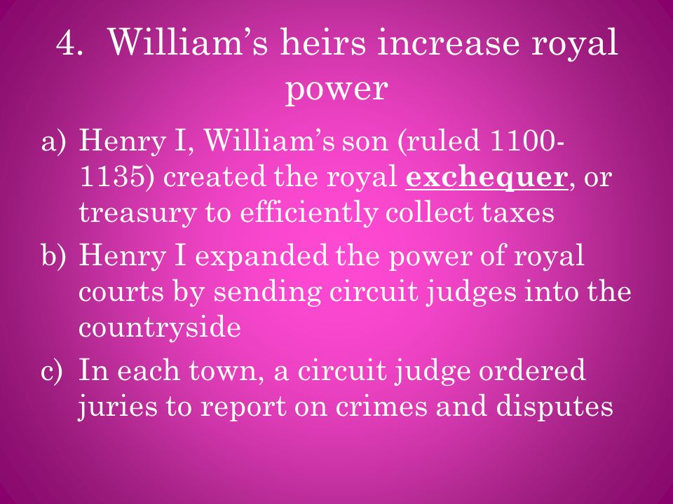 4. William's heirs increase royal power