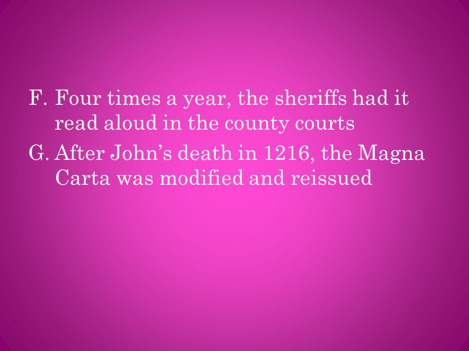 Four times a year, the sheriffs had it read aloud in the county courts