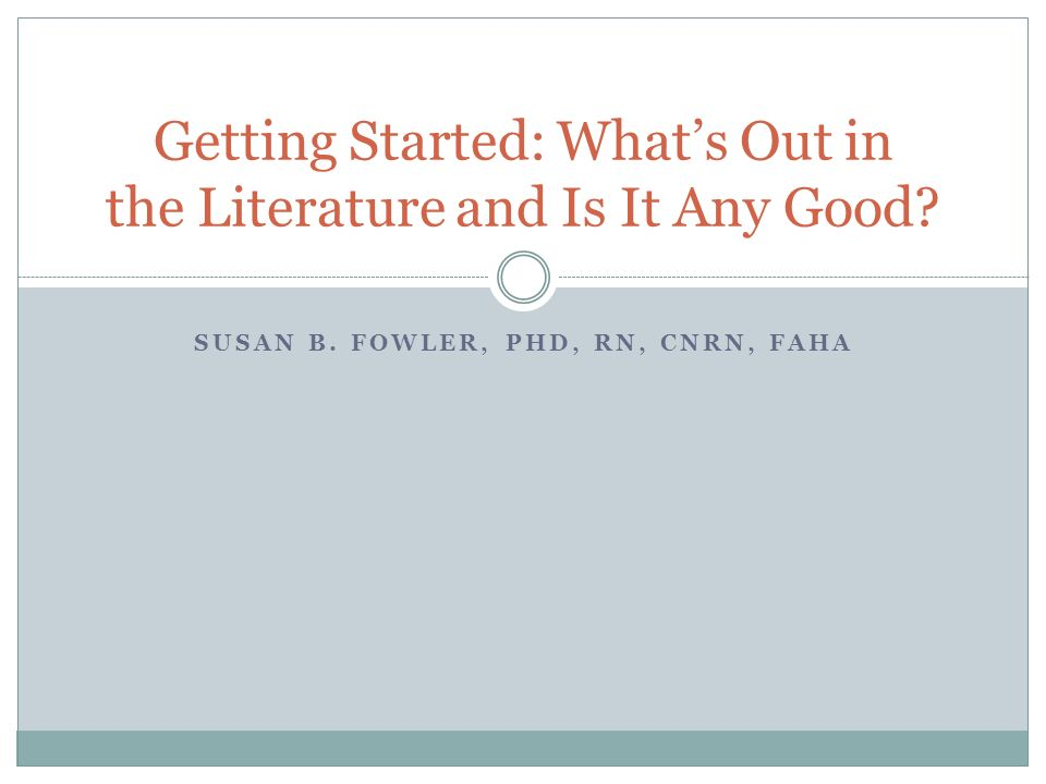 Getting Started: What's Out in the Literature and Is It Any Good