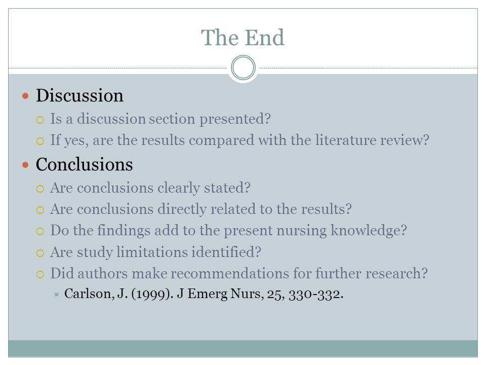 The End Discussion Conclusions Is a discussion section presented