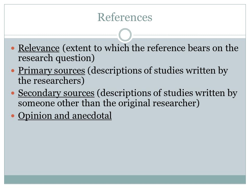 References Relevance (extent to which the reference bears on the research question)