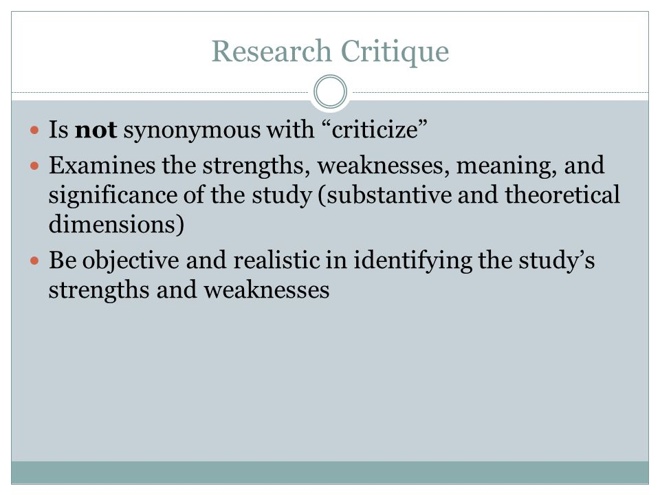Research Critique Is not synonymous with criticize