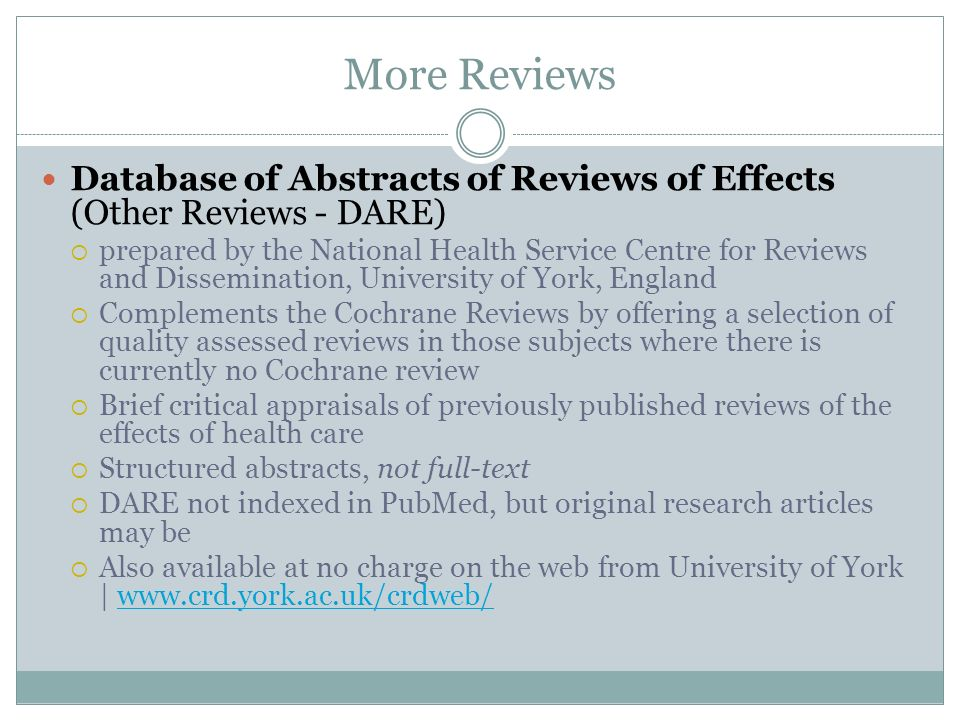 More ReviewsDatabase of Abstracts of Reviews of Effects (Other Reviews - DARE)