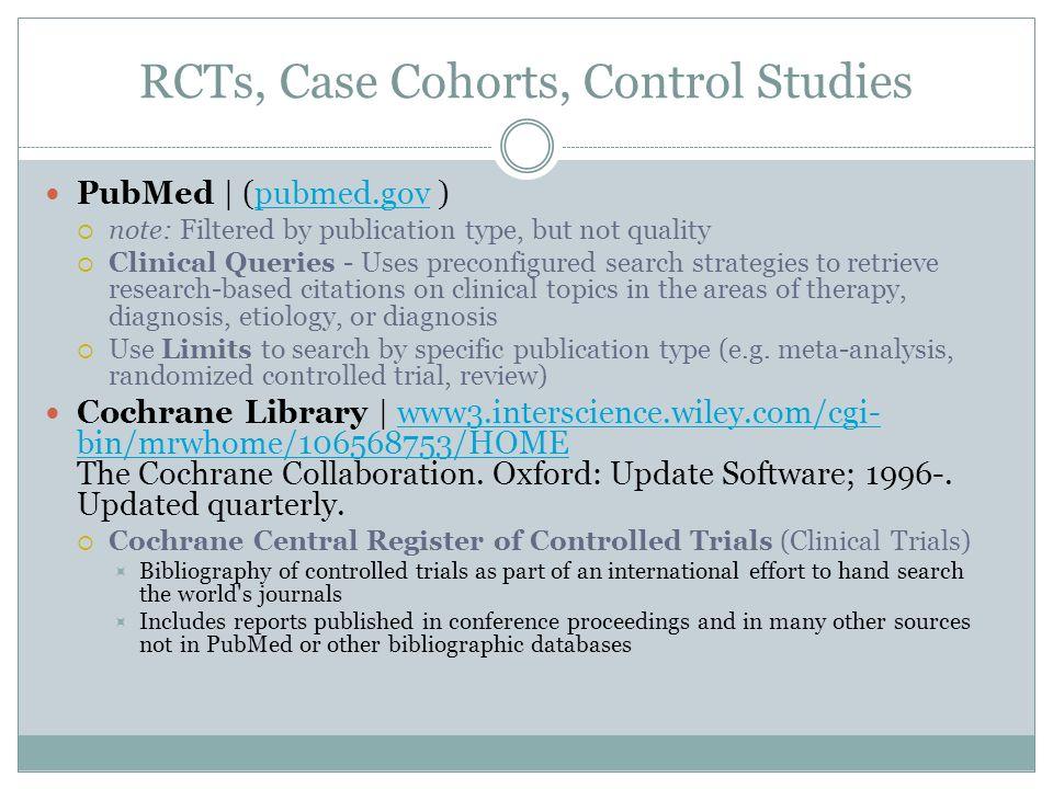 RCTs, Case Cohorts, Control Studies