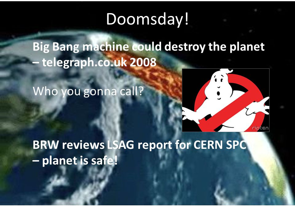 Doomsday! Big Bang machine could destroy the planet
