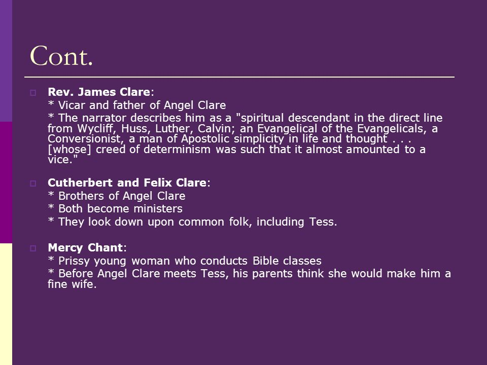 Cont. Rev. James Clare: * Vicar and father of Angel Clare