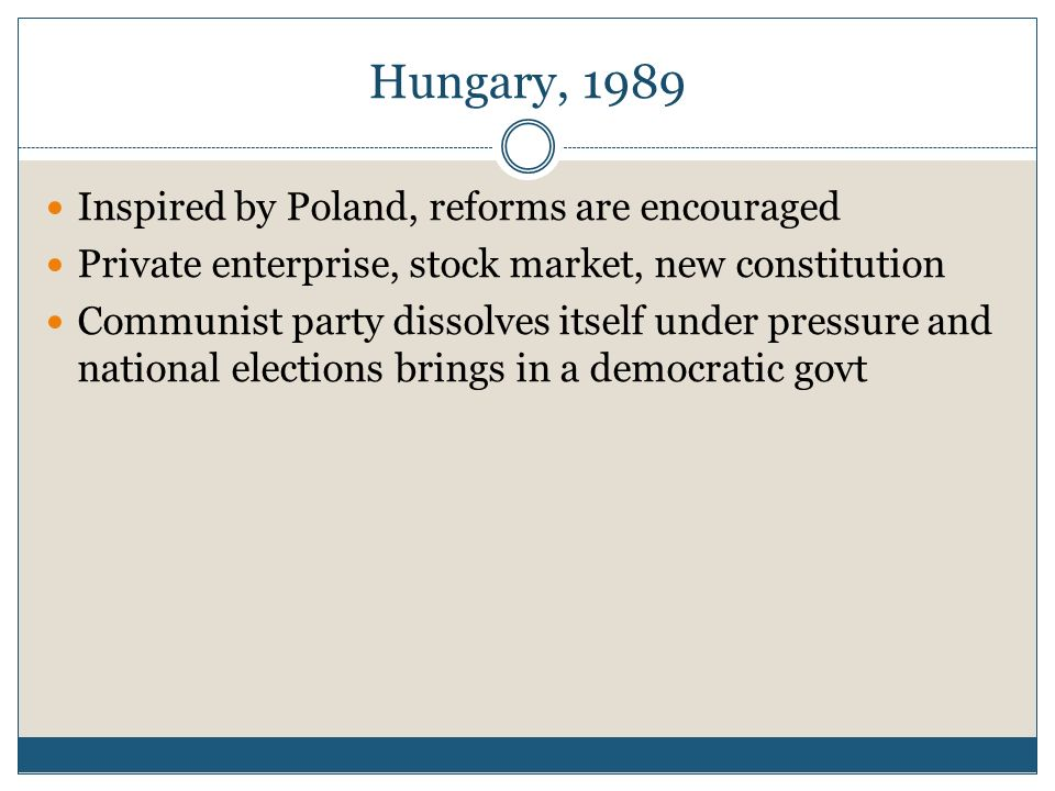 Hungary, 1989 Inspired by Poland, reforms are encouraged