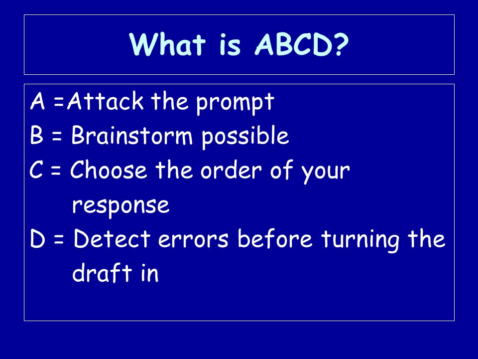 What is ABCD A =Attack the prompt B = Brainstorm possible