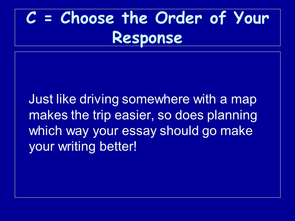 C = Choose the Order of Your Response