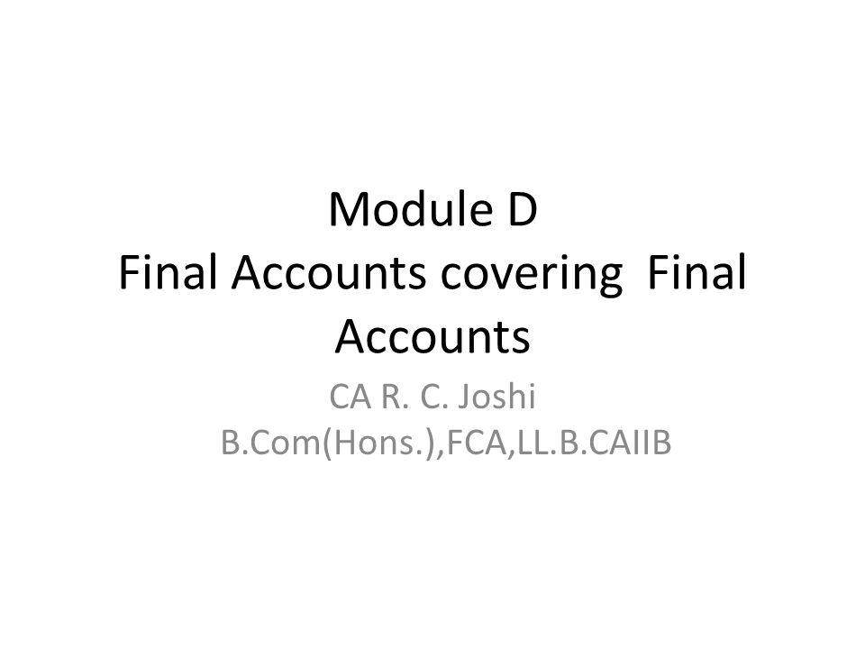 Module D Final Accounts covering Final Accounts