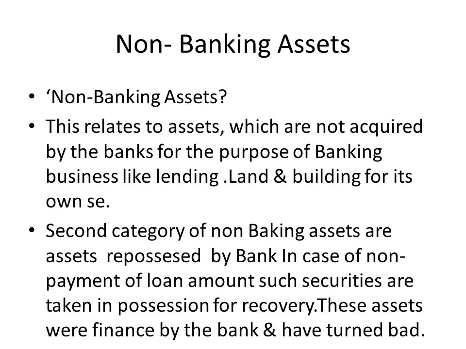Non- Banking Assets 'Non-Banking Assets