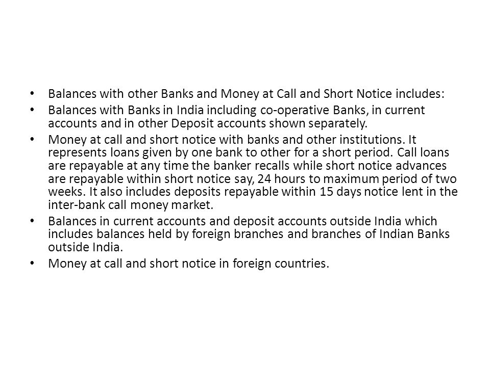 Balances with other Banks and Money at Call and Short Notice includes: