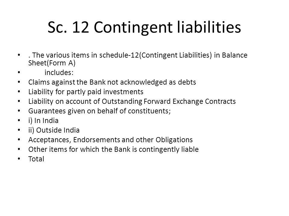 Sc. 12 Contingent liabilities